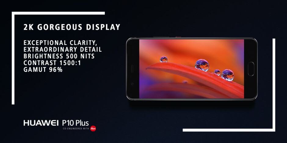 Huawei obviously believes the P10 Plus' display is awesome - Huawei P10 and P10 Plus – specs review