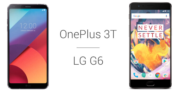 LG G6 vs OnePlus 3T: First look