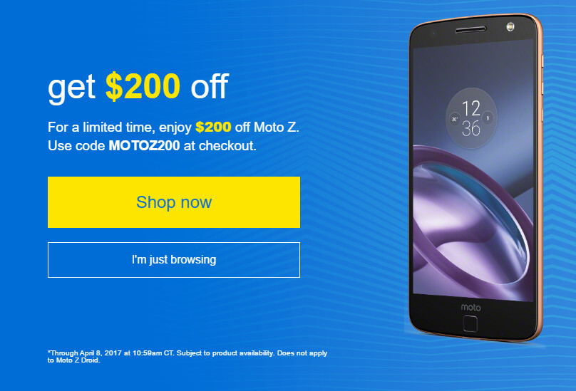 Until noon Eastern Time today in the states, use this coupon code to save $200 on the unlocked Moto Z from Motorola - Until 12 noon today Eastern Time in the U.S., save $200 on the unlocked Moto Z  from Motorola