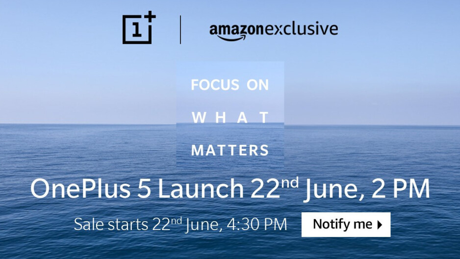 OnePlus 5 will start selling in India on 22nd of June as an Amazon exclusive - OnePlus 5 to hit the shelves on June 22nd, date confirmed for two major markets