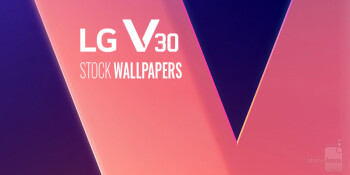 Get the official LG V30 wallpapers right here!