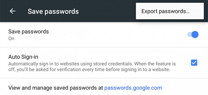The password export tool will be available under Settings > Save passwords, located in the top right corner of the screen - Google Chrome for Android may soon get a password export tool