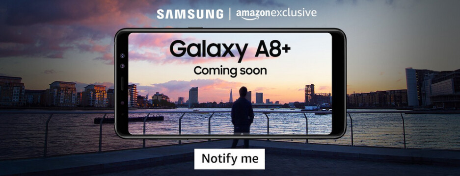 In India, the Samsung Galaxy S8+ is an Amazon Exclusive - Samsung Galaxy A8+ (2018) to be sold in India as an Amazon exclusive