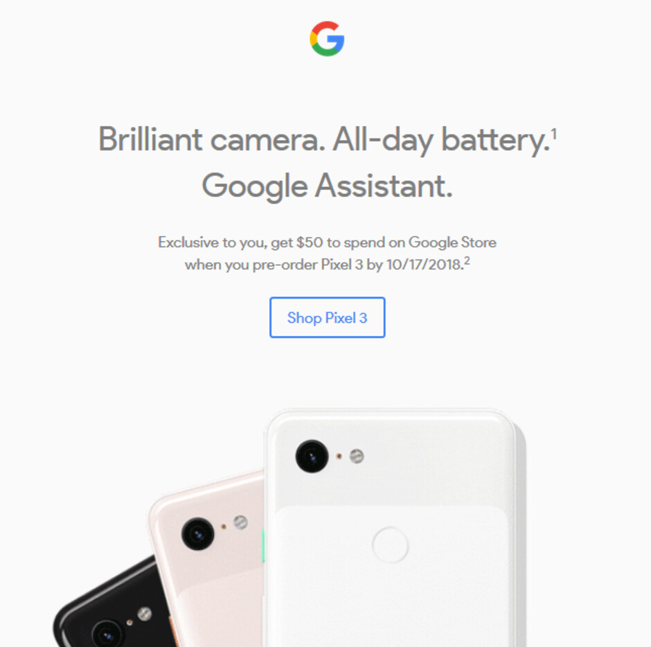 Some consumers in the U.S. are receiving an email offering $50 in Google Store credit with the pre-order of a Pixel 3 handset - Emailed offer gives select consumers $50 Google Store credit with Pixel 3 pre-order