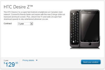 Bell is selling the HTC Desire Z for $129.95 with a 3-year contract