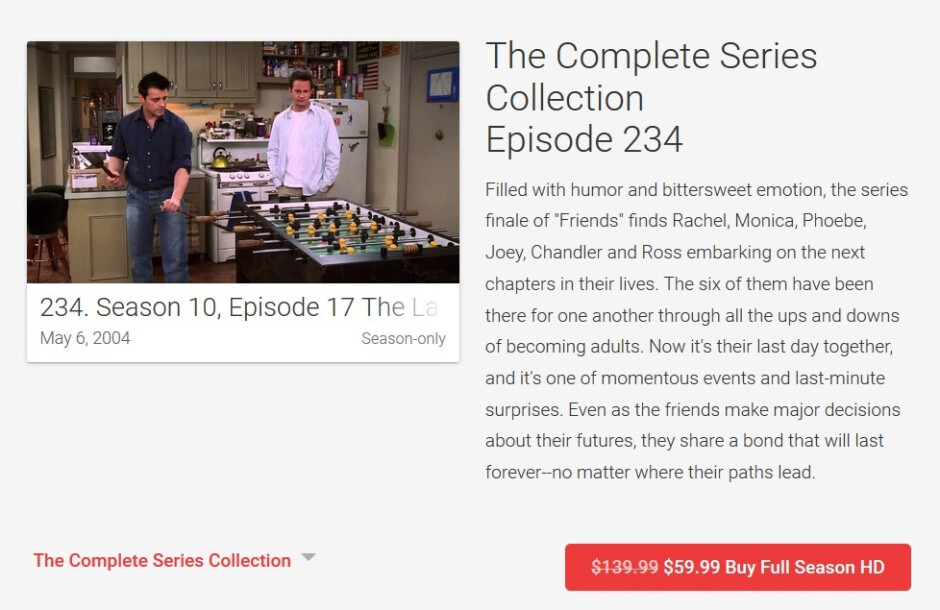 Pay $59.99 for all ten seasons of Friends in HD from the Google Play Store - Get all 10 seasons of Friends for only $60 from the Google Play Store