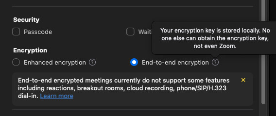 Enabling E2EE will be available starting next week - Zoom adds new security option – end-to-end encryption for meetings, starting October 19