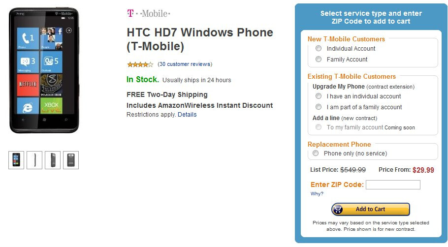 Amazon is selling the HTC HD7 for $29.99 & Motorola CLIQ 2 for $19.99