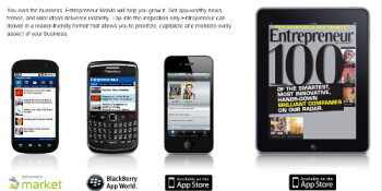 The Entrepreneur app is available for the Apple iPhone and iPad, Android and BlackBerry handsets