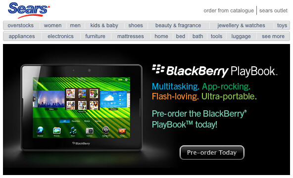 You can pre-order your BlackBerry PlayBook now from Sears Canada - Pre-order your BlackBerry PlayBook now at Sears Canada