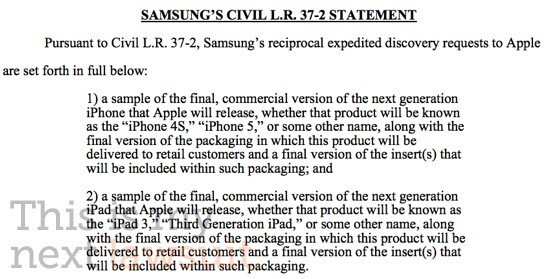 Samsung's discovery motion asks the court to force Apple to turn over sample models of the Apple iPhone 4S/5 and the Apple iPad 3  - Samsung files motion to see Apple iPhone 4S/5 and the Apple iPad 3