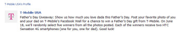 Put up a picture of you and your dad on T-Mobile's Facebook page and both of you could win an HTC Sensation 4G