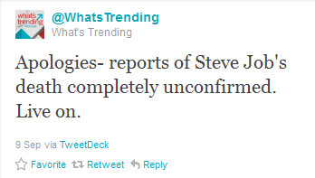 A tweet about the death of Steve Jobs was incorrect and apologies sent out