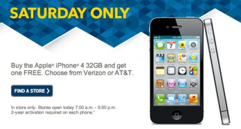 Best Buy has a BOGO deal on the 32GB Apple iPhone 4 for Saturday only