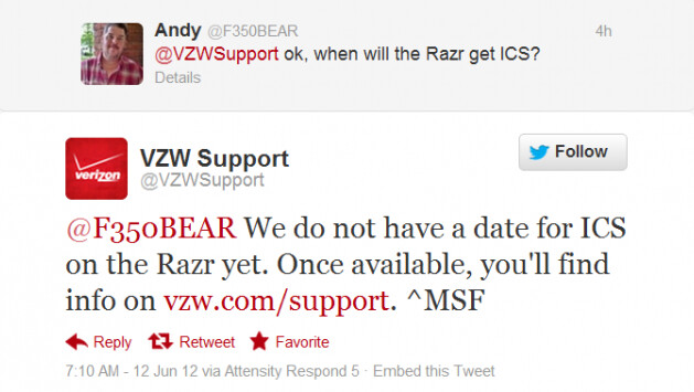 This tweet from VZW Support confirms that there is no date set yet for the Android 4.0 update for the Motorola DROID RAZR - Despite earlier report, there is no Ice Cream Sandwich for Motorola DROID RAZR on Tuesday
