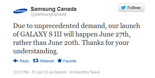 This tweet from Samsung Canada pushes the launch of the Samsung Galaxy S III back a week to June 27th - Samsung Galaxy S III launch in Canada pushed back a week to June 27th