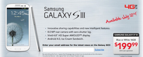 Retailer HH Gregg's website shows a July 12th launch date for the Samsung Galaxy S III - Retailer says Verizon launch of Samsung Galaxy S III coming July 12th