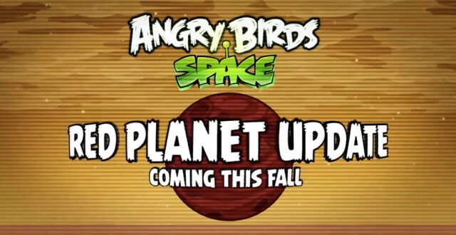 The Red Planet Update to Angry Birds is coming this Fall - Rovio to offer new Angry Birds Space: Red Planet Update this fall