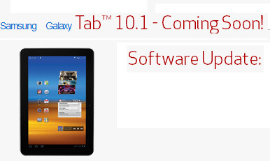 The 4.0.4 update is coming soon - Verizon says that the Samsung GALAXY Tab 10.1 will soon be updated to Ice Cream Sandwich