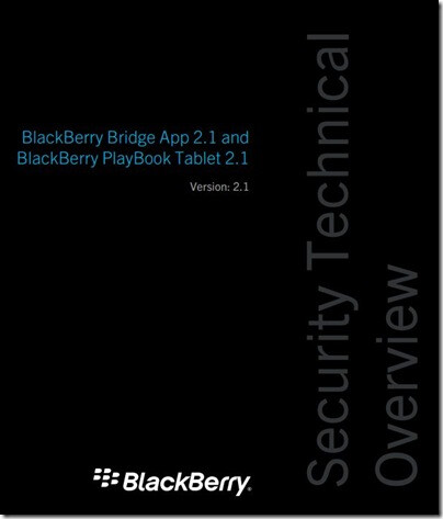 Cover of the Security Technical Overview - Security Technical Overview could mean that BlackBerry PlayBook OS 2.1 and Bridge 2.1 are coming soon