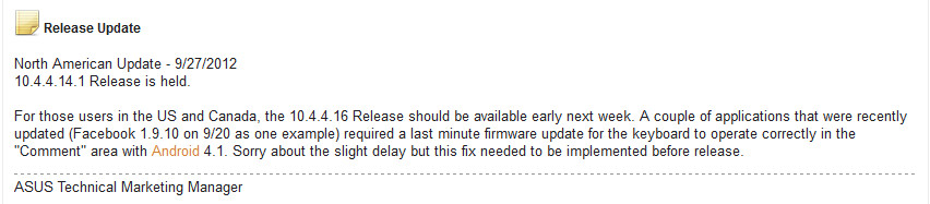 Asus sent out a note about the delayed update - While Asus Transformer Prime gets Android 4.1 today, Asus Transformer Pad Infinity update is delayed