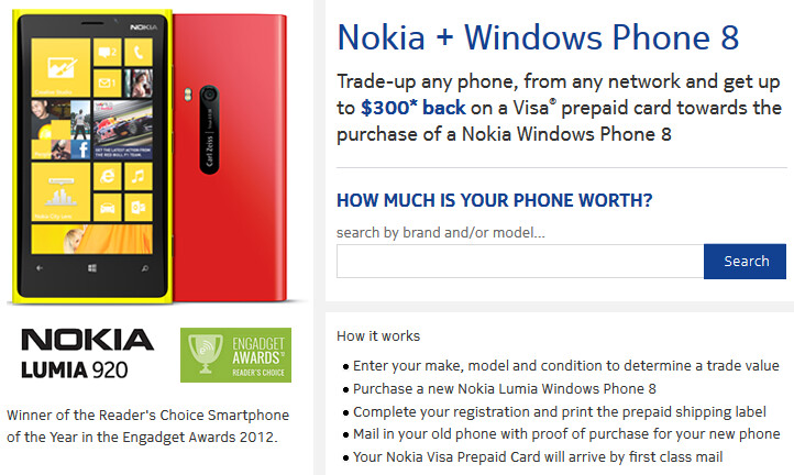 Get as much as $300 from Nokia toward a Nokia Lumia Windows Phone 8 model - Nokia will pay you $300 toward a new Nokia Lumia model with your trade-in