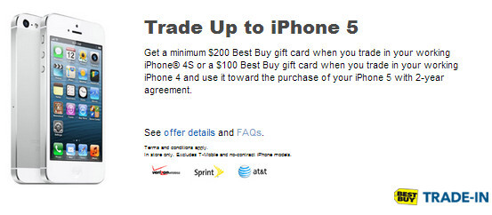 Now through Sunday, Best Buy will give you a $200 gift card for a working Apple iPhone 4S and a $100 gift card for the Apple iPhone 4 - Trade in your Apple iPhone 4S or iPhone 4 toward an Apple iPhone 5 through Sunday at Best Buy