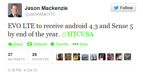 Tweet from HTC America presidemt McKenzie is tweet news to owners of the HTC 4G LTE - HTC EVO 4G LTE to get updated with Android 4.3 and Sense 5 before year end